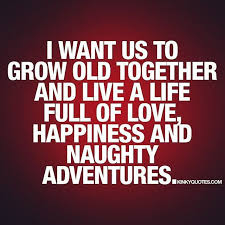 Love Your Wife Quotes Stunning I Want Us To Grow Old Together And Live A Life Full Of Love