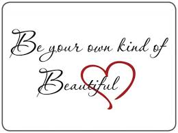 Be Your Own Kind Of Beautiful Quote Meaning Best of 24 Best 24 Be Your Own Kind Of Beautiful Images On Pinterest