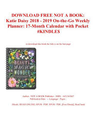 17 Month Calendar Download Free Not A Book Katie Daisy 2018 2019 On The Go