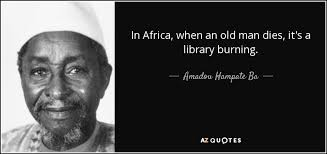 Amadou Hampate Ba Quote In Africa When An Old Man Dies It's A Gorgeous Ba Quote