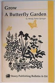 Grow a Butterfly Garden Storey Publishing Bulletin A-114: Wendy Potter-Springer:  Amazon.com: Books