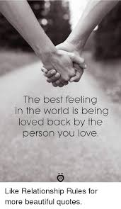 Beautiful Love Feeling Quotes Best Of The Best Feeling In The World Is Being Loved Back By The Person You