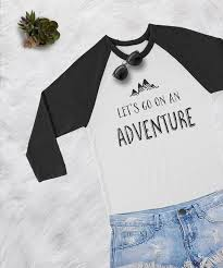 Lets Go On An Adventure Shirt Baseball Shirts Tumblr Instagram Mountain Quote T Shirt Graphic Tee Womens Tshirts Mens Funny T Shirt