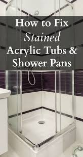 how to fix stained acrylic tubs and shower pans