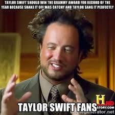 Taylor Swift Should Win the Grammy Award for Record of the Year ... via Relatably.com