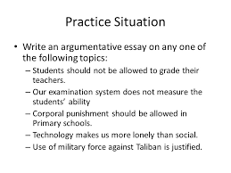 lecture writing argumentative essays review of lecture in  practice situation write an argumentative essay on any one of the following topics students