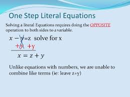 one step literal equations solving a literal equations requires doing the opposite operation to both sides