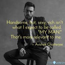 Handsome Hot Sexy Rich Quotes Writings By Avishek