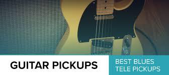 the 5 best telecaster pickups terrific tele t