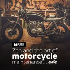 quotes from zen and the art of motorcycle maintenance