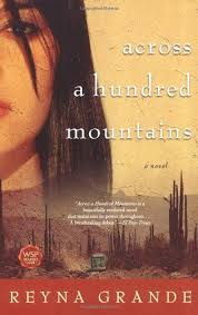 best books worth reading images book lists  across a hundred mountains a novel by reyna grande