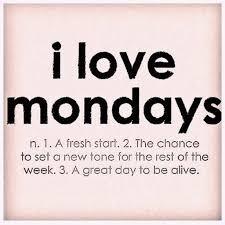 I Love Monday Monday Motivation Mood Of The Day Monday Quotes I