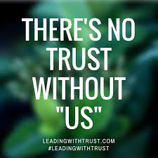 "There's No Trust Without ""Us"" 40 Truths About Building Trust In Delectable Trust In Relationships"