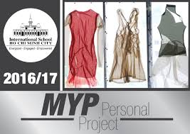Myp Digital Design Project Ideas Ishcmc Middle Years Programme Personal Project 2016 2017