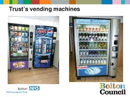 Get Rid Of Vending Machines Best Royal Bolton Hospital Changing The Whole Food Environment