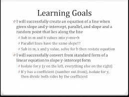 learning goals 0 i will successfully create an equation of a line when given slope and