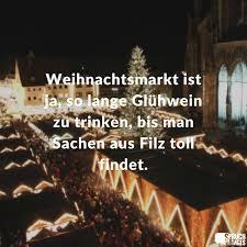 Weihnachtsmarkt Ist Ja So Lange Glühwein Zu Trinken Bis Man Sachen