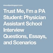 best physician assistant school ideas physician trust me i m a pa student physician assistant school interview questions