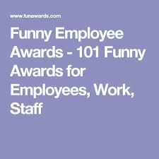 Funny Awards At Work Employee Awards Funny Kadil Carpentersdaughter Co