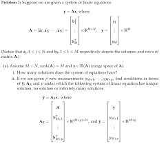 problem 2 suppose we are given a system of linear equations y ax where