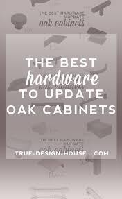 The Best Hardware To Update Oak Cabinets True Design House