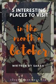 5 Interesting Places to Visit in the Month of October — THE QUIET NONSENSE