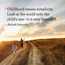 Childhood Quotes New Beautiful Quotes Childhood Simplicity Child's Eye World Is Very