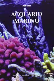 Amazon.it: acquario marino danilo ronchi libri