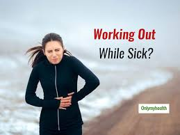 want to work out while you are sick