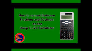 how to convert between fractions and decimals on the sharp el 531 calculator