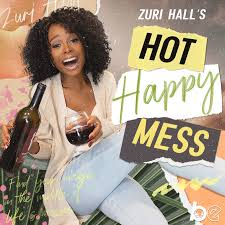 Zuri Hall's Hot Happy Mess