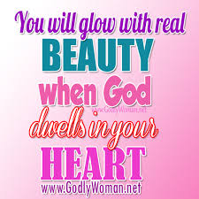 The Real Beauty Quotes Best of You Will Glow With Real Beauty Godly Woman Inspiration