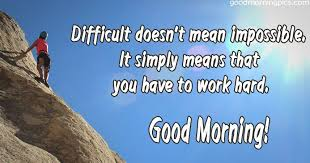 Good Morning Work Quotes Best Of Good Morning Pics Beautiful Images And Quotes To Download Free