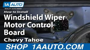 how to install replace windshield wiper motor control board 1995 99 how to install replace windshield wiper motor control board 1995 99 chevy tahoe gmc yukon