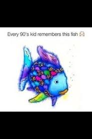 rainbow fish loved this book as a kid