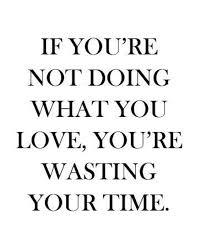 reposting fabioscarsi se non s facendo ciò che ami s sprecando il tuo tempo inspiration life goals inspire motivational e