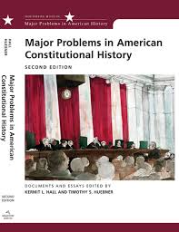 major problems in american constitutional history documents and  major problems in american constitutional history documents and essays 2nd edition
