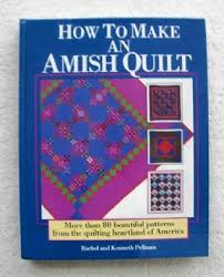 How to Make an Amish Quilt: More Than 80 Beautiful Patterns from ... & 653429 Adamdwight.com