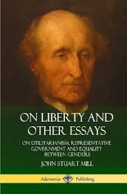 Utilitarianism And Other Essays On Liberty And Other Essays On Utilitarianism Representative