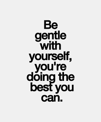 Be Gentle With Yourself You're Doing The Best You Can Adorable Do Your Best Quotes