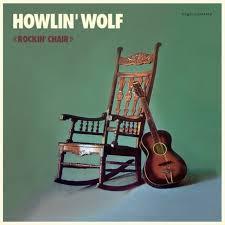 <b>Howlin</b>' <b>Wolf</b> ROCKIN CHAIR Vinyl Record - Colored Vinyl, <b>180</b> ...