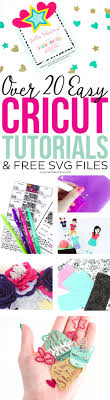 Looking for free svg files? Free Svg Files Plus Over 20 Easy Cricut Tutorials