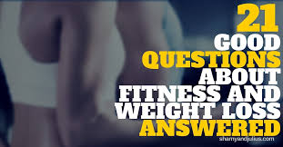 questions about fitness and weight loss