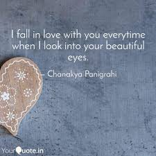 I Fall In Love With You E Quotes Writings By Chanakya