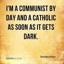 Catholic Quote Of The Day Fascinating Brendan Behan Quotes QuoteHD