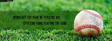 Baseball Quotes About Life Awesome Baseball Quote About Life Facebook Cover