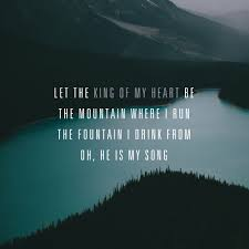 King Of My Heart Music Worship Quotes