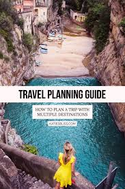 travel planning guide how to plan a trip with multiple destinations katie s bliss bloglovin