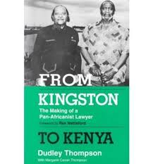 From Kingston to Kenya: Making of a Pan-Africanist Lawyer by ...