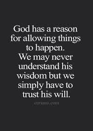 Have Faith In God Quotes Extraordinary God Has A Reason For Allowing Things To Happen We May Never